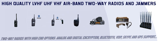 Two-Way Radios with batteries up to 3000mAh and high end options such as analog and digital encryption, BlueTooth, Voip, Skype and GPS support.